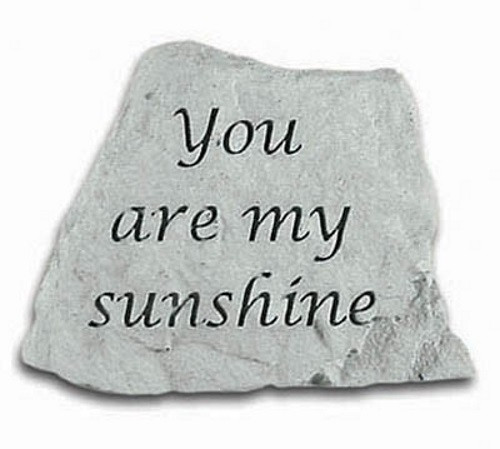 You are my sunshine Decorative Garden Stone