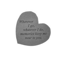 Wherever I go, whatever I do...Small Heart Memorial Garden Stone