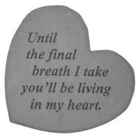 Until the final breath I take...Small Heart Memorial Garden Stone