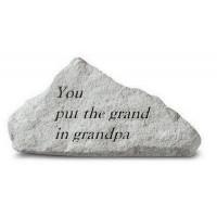 You Put the Grand in Grandpa Decorative Garden Stone