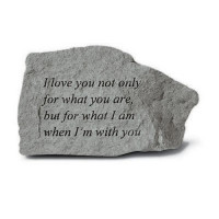 I love you for not only what you are...Decorative Garden Stone