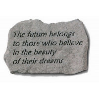 The future belongs to those who believe...Decorative Garden Stone