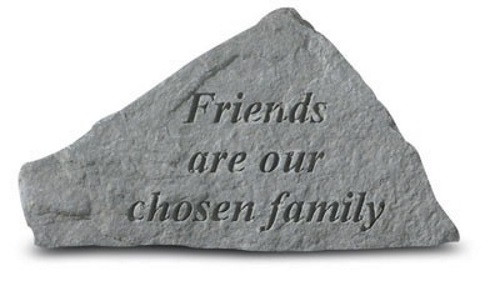 Friends are our Chosen Family Decorative Garden Stone