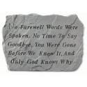 No Farewell Words were spoken...Memorial Garden Stone