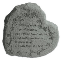 A heart of gold stopped beating...Heartfelt Thoughts Memorial Garden Stone