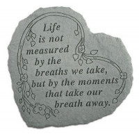 Life is not measured by breaths we take...Decorative Garden Stone