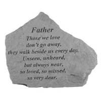 Those we love don't go away...Memorial Garden Stone - Father