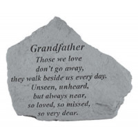 Those we love don't go away...Memorial Garden Stone - Grandfather