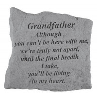 Although you can't be here with me...Memorial Garden Stone - Grandfather