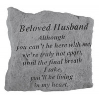 Although you can't be here with me...Memorial Garden Stone - Beloved Husband