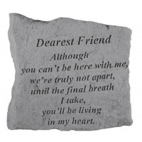 Although you can't be here with me...Memorial Garden Stone - Dearest Friend