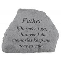 Wherever I go, whatever I do...Memorial Garden Stone - Father