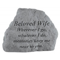 Wherever I go, whatever I do...Memorial Garden Stone - Beloved Wife
