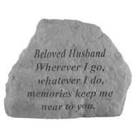 Wherever I go, whatever I do...Memorial Garden Stone - Beloved Husband