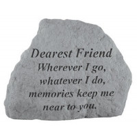 Wherever I go, whatever I do...Memorial Garden Stone - Dearest Friend
