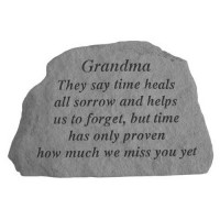 They say time heals all sorrow...Memorial Garden Stone - Grandma