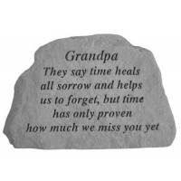 They say time heals all sorrow...Memorial Garden Stone - Grandpa