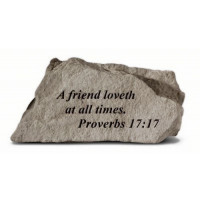 A friend loveth at all times. Proverbs 17:17 Decorative Garden Stone