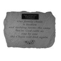 Our Family Chain is Broken...Memorial Garden Stone