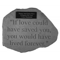 If Love Could Have Saved You...Memorial Garden Stone