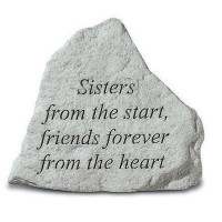 Sisters from the start...Decorative Garden Stone