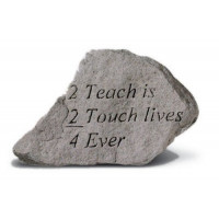 2 Teach is 2 Touch Lives 4 Ever Decorative Garden Stone