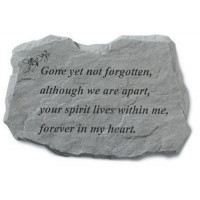 Gone Yet Not Forgotten...Memorial Garden Stone