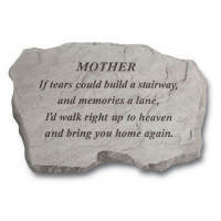 If tears could build a stairway...Memorial Garden Stone - Mother