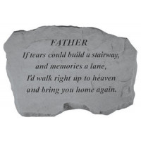 If tears could build a stairway...Memorial Garden Stone - Father