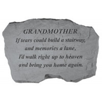 If tears could build a stairway...Memorial Garden Stone - Grandmother
