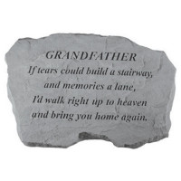 If tears could build a stairway...Memorial Garden Stone - Grandfather