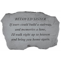 If tears could build a stairway...Memorial Garden Stone - Beloved Sister