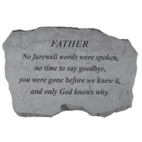 No Farewell Words were spoken...Memorial Garden Stone - Father