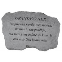 No Farewell Words were spoken...Memorial Garden Stone - Grandfather