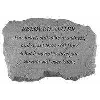 Our hearts still ache in sadness...Memorial Garden Stone - Beloved Sister