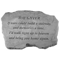 If tears could build a stairway...Memorial Garden Stone - Daughter