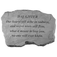 Our hearts still ache in sadness...Memorial Garden Stone - Daughter