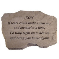 If tears could build a stairway...Memorial Garden Stone - Son