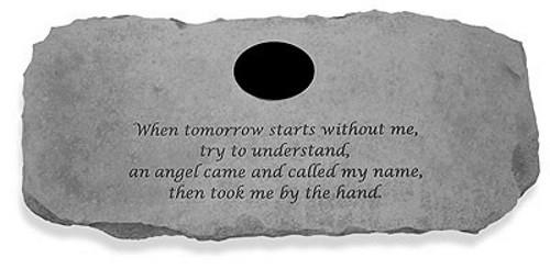 When tomorrow starts without me...Memorial Garden Bench