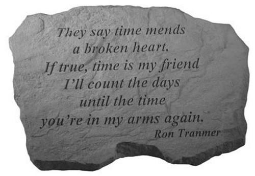 They say time mends a broken heart...Memorial Garden Stone