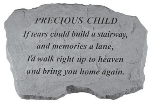If tears could build a stairway...Memorial Garden Stone - Precious Child