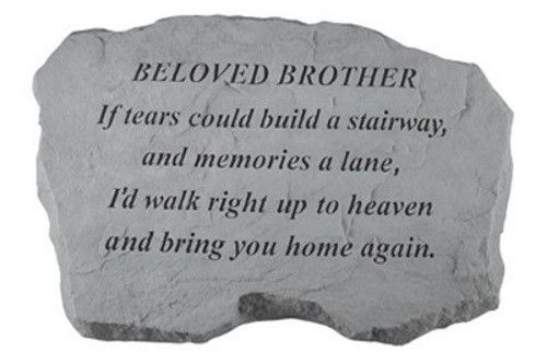 If tears could build a stairway...Memorial Garden Stone - Beloved Brother