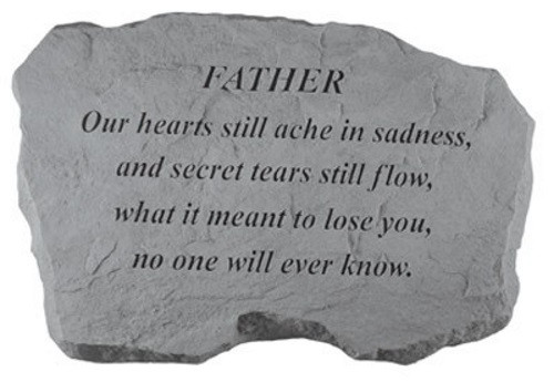 Our hearts still ache in sadness...Memorial Garden Stone - Father
